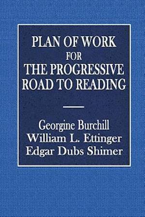 Bog, paperback Plan of Work for the Progressive Road to Reading af Edgar Dubs Shimer, William L. Ettinger, Georgine Burchill