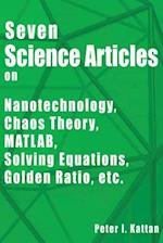 Seven Science Articles on Nanotechnology, Nanoscience, Chaos Theory, and MATLAB