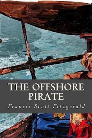 Bog, paperback The Offshore Pirate af Francis Scott Fitzgerald