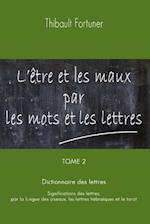 L'Etre Et Les Maux Par Les Mots Et Les Lettres
