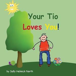 Bog, paperback Your Tio Loves You! af Sally Helmick North