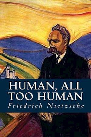 Bog, paperback Human, All Too Human af Friedrich Nietzsche