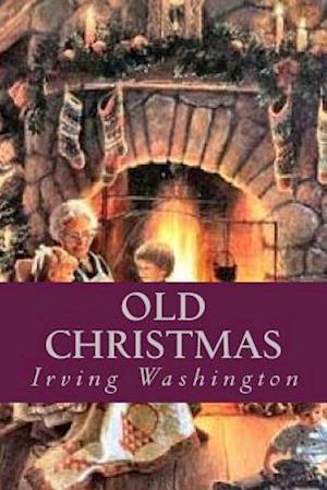 Bog, paperback Old Christmas af Irving Washington