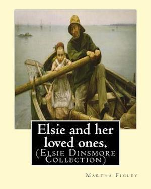 Bog, paperback Elsie and Her Loved Ones. by af Martha Finley