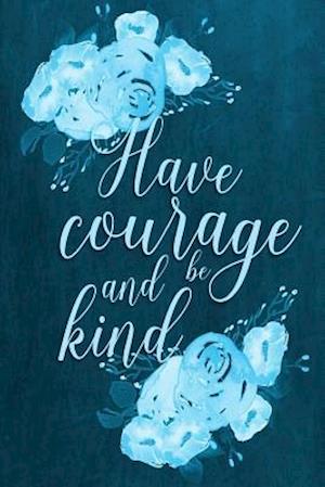 Bog, paperback Chalkboard Journal - Have Courage and Be Kind (Aqua) af Marissa Kent