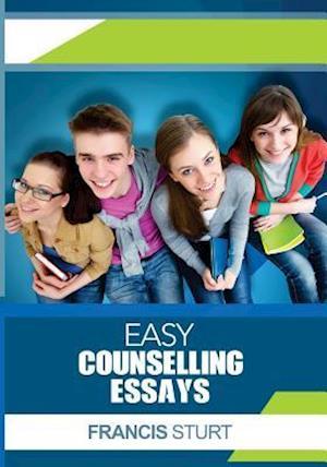 Bog, paperback Easy Counselling Essays af MR Francis Sturt