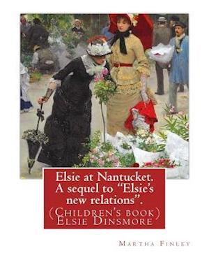 Bog, paperback Elsie at Nantucket. a Sequel to