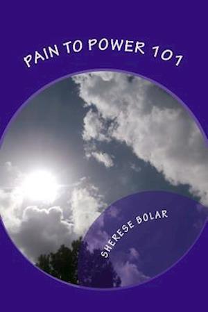 Bog, paperback Pain to Power 101 af Sherese Bolar