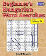 Beginner's Hungarian Word Searches - Volume 4