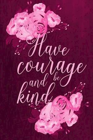 Bog, paperback Chalkboard Journal - Have Courage and Be Kind (Pink) af Marissa Kent