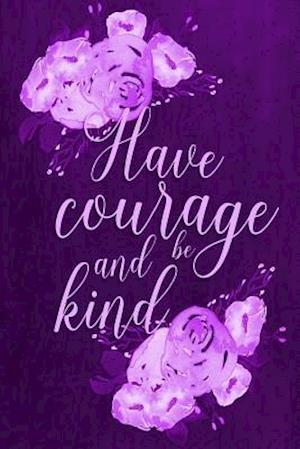 Bog, paperback Chalkboard Journal - Have Courage and Be Kind (Purple) af Marissa Kent
