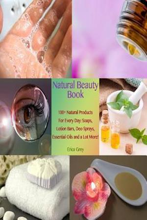 Bog, paperback Natural Beauty Book af Erica Grey