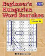 Beginner's Hungarian Word Searches - Volume 6