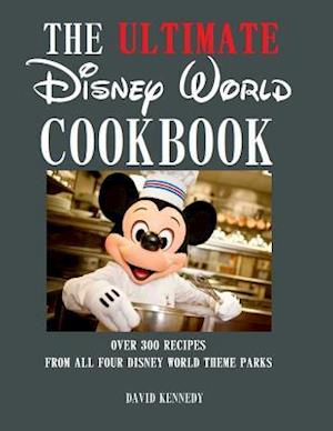 Bog, paperback The Ultimate Disney World Cookbook af David Kennedy