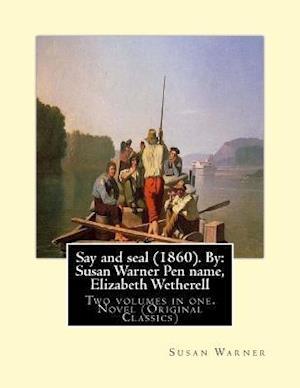 Bog, paperback Say and Seal (1860). by af Susan Warner