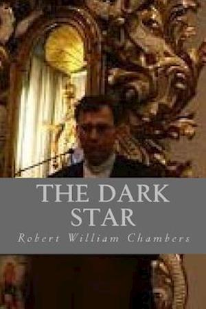 Bog, paperback The Dark Star af Robert William Chambers