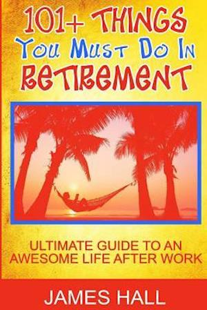 Bog, paperback Awesome Things You Must Do in Retirement af James Hall