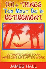 Awesome Things You Must Do in Retirement