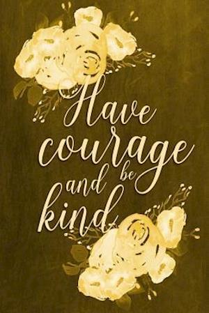 Bog, paperback Chalkboard Journal - Have Courage and Be Kind (Yellow) af Marissa Kent