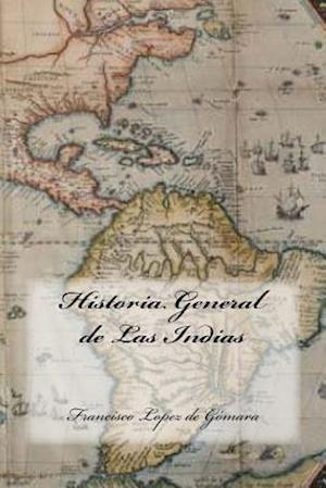 Bog, paperback Historia General de Las Indias (Spanish Edition) af Francisco Lopez de Gomara