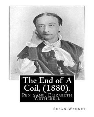 Bog, paperback The End of a Coil, (1880). by af Susan Warner