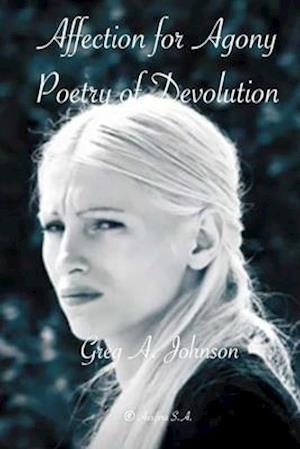 Affection for Agony af Greg a. Johnson