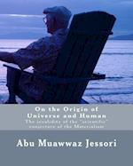 On the Origin of Universe and Human