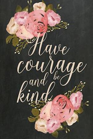 Bog, paperback Chalkboard Journal - Have Courage and Be Kind (Cream) af Marissa Kent
