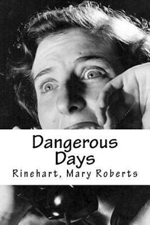 Bog, paperback Dangerous Days af Rinehart Mary Roberts