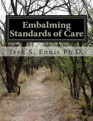 Bog, paperback Embalming Standards of Care af Jzyk S. Ennis Ph. D.