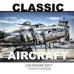 Classic Aircraft Calendar 2017