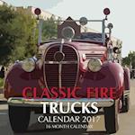 Classic Fire Trucks Calendar 2017