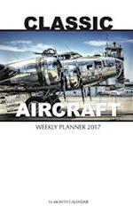 Classic Aircraft Weekly Planner 2017