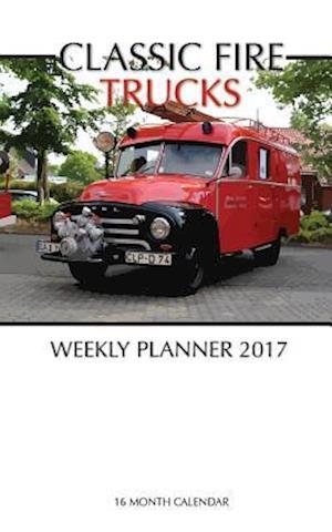 Bog, paperback Classic Fire Trucks Weekly Planner 2017 af David Mann