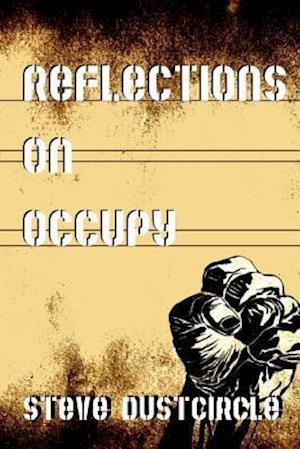 Bog, paperback Reflections on Occupy af Steve Dustcircle