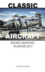 Classic Aircraft Pocket Monthly Planner 2017