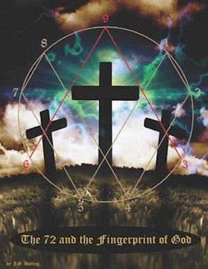 Bog, paperback The 72 and the Fingerprint of God af J. G. Bolfing