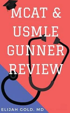 Bog, paperback MCAT & USMLE Gunner Review af Elijah Gold MD
