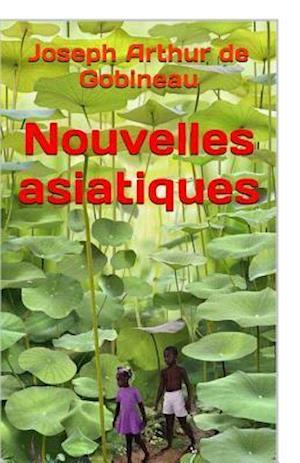 Bog, paperback Nouvelles Asiatiques af Joseph Arthur De Gobineau