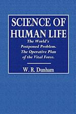 Science of Human Life. the World's Postponed Problem. the Operative Plan of Vital Force.