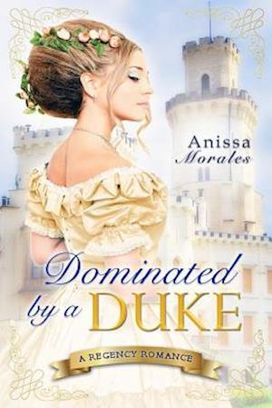 Dominated by a Duke af Anissa Morales