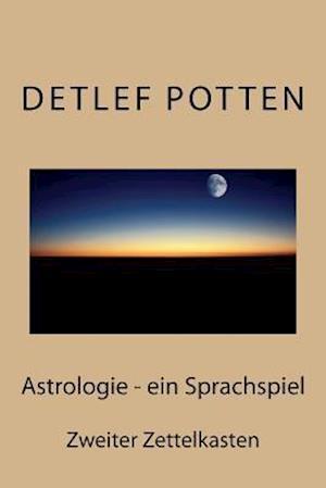 Bog, paperback Astrologie - Ein Sprachspiel af Detlef Potten