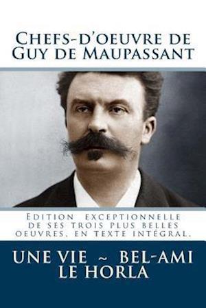 Bog, paperback Chefs-D'Oeuvre de Guy de Maupassant (Une Vie - Bel-Ami - Le Horla) af Guy De Maupassant