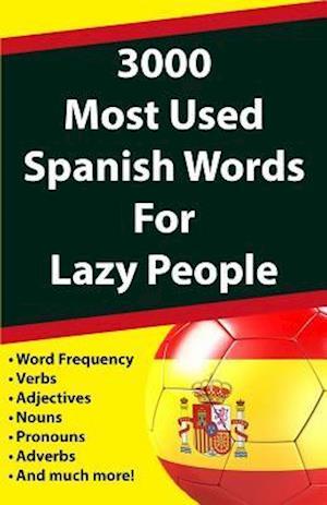 Bog, paperback 3000 Most Used Spanish Words for Lazy People af Javier Fernandez