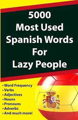 Bog, paperback 5000 Most Used Spanish Words for Lazy People af Javier Fernandez