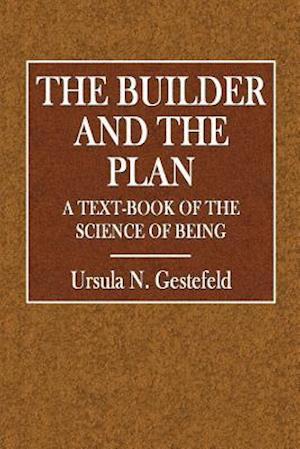 Bog, paperback The Buiilder and the Plan af Ursula N. Gestefeld