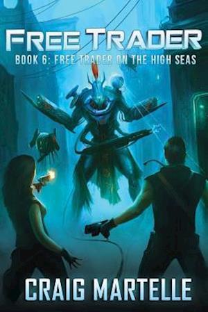 Bog, paperback Free Trader on the High Seas af Craig Martelle