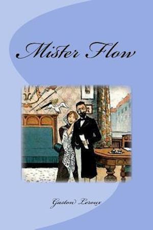 Bog, paperback Mister Flow af Gaston Leroux