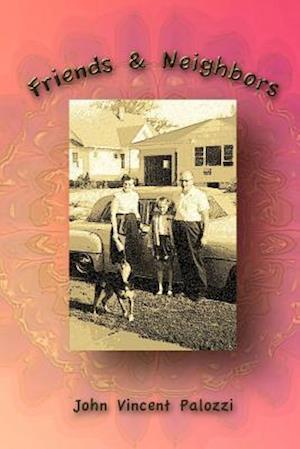 Bog, paperback Friends & Neighbors af John Vincent Palozzi