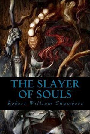 Bog, paperback The Slayer of Souls af Robert William Chambers